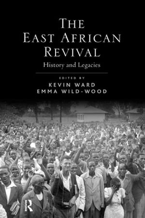 The East African Revival History and Legacies