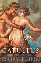 The Poems of Catullus by Daisy Dunn