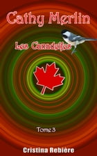 Cathy Merlin: 3 - Les Canadelfes by Cristina Rebiere