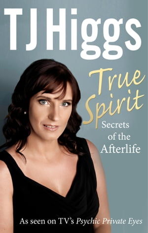 True Spirit Secrets of the Afterlife