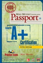 Mike Meyers' CompTIA A+ Certification Passport, 5th Edition (Exams 220-801 & 220-802) by Michael Meyers