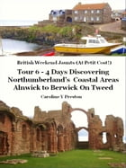 British Weekend Jaunts: Tour 6 - 4 Days Discovering Northumberland's Coastal Areas - Alnwick to…