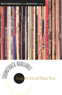Soundtrack Available: Essays on Film and Popular Music