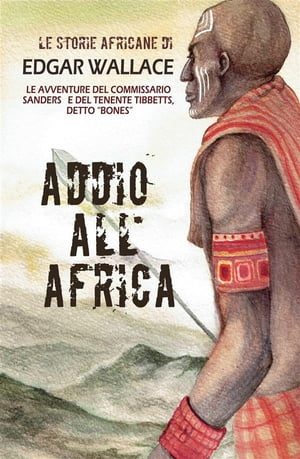 Addio all'Africa: Le storie africane vol.11 by Edgar Wallace