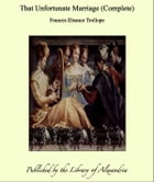 That Unfortunate Marriage (Complete) by Frances Eleanor Trollope