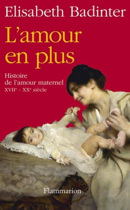 Book L'Amour en plus by Elisabeth Badinter