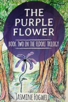 The Purple Flower: Book 2 in The Fidori Trilogy