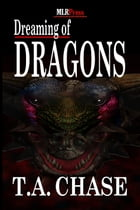 Dreaming of Dragons by T.A. Chase