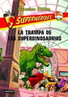 La trampa de los superdinosaurios: Superhéroes 5 by Geronimo Stilton