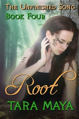 The Unfinished Song (Book 4): Root Book Four