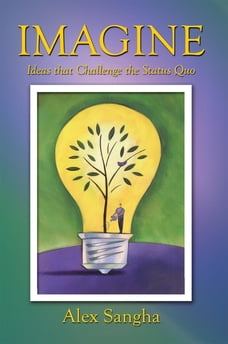 Imagine: Ideas that Challenge the Status Quo