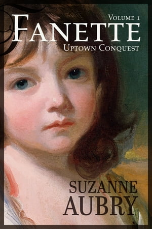 Fanette (Volume 1): Uptown Conquest by Suzanne Aubry