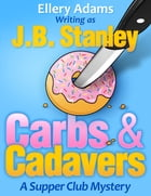 Carbs and Cadavers: A Supper Club Mystery by Ellery Adams