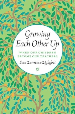 Growing Each Other Up When Our Children Become Our Teachers