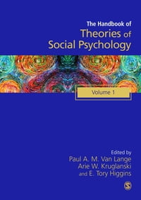 Handbook of Theories of Social Psychology: Volume One