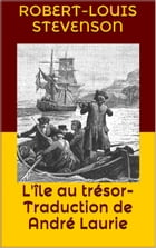 L'ïle au trésor - Traduction de André Laurie by Robert-Louis Stevenson