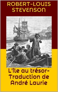 L'ïle au trésor - Traduction de André Laurie