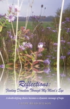 Reflections: Finding Direction Through My Mind's Eye: A death-defying choice becomes a dynamic…