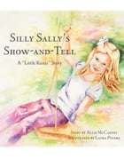 """Silly Sally's Show-and Tell: A """"Little Kenzi"""" Story by Allie McCarthy"""