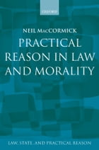Practical Reason in Law and Morality