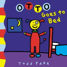 Book Otto Goes to Bed by Todd Parr