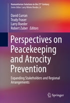 Perspectives on Peacekeeping and Atrocity Prevention: Expanding Stakeholders and Regional…