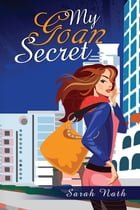 My Goan Secret by Sarah Nath