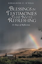 Blessings in Testimonies That Invite Refreshing: 31 Days of Reflection