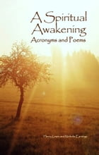 A Spiritual Awakening: Acronyms and Poems by Henry Lewis