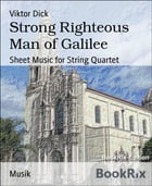 Strong Righteous Man of Galilee: Sheet Music for String Quartet by Viktor Dick