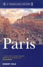A Traveller&Amp;Apos;S History Of Paris by Robert Cole