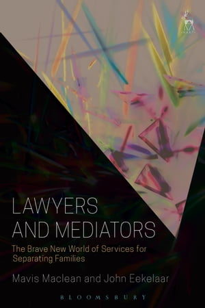 Lawyers and Mediators The Brave New World of Services for Separating Families
