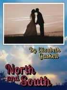 North and South with FREE Audiobook+Author's Biography+Active TOC by Elizabeth Gaskell