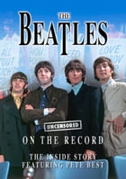 The Beatles - Uncensored On the Record by Steven Charles