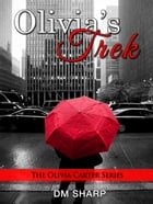 Olivia's Trek (The Olivia Carter Series, Book 1) by DM Sharp