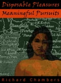9786162220234 - Richard Chambers: Disposable Pleasures - Meaningful Pursuits - หนังสือ