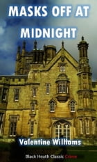 Masks Off at Midnight: A Trevor Dene Mystery by Valentine Williams