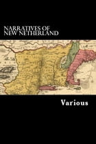 Narratives of New Netherland by Various