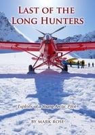 Last of the Long Hunters by Mark Rose