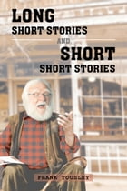 Long Short Stories and Short Short Stories by Frank Tousley