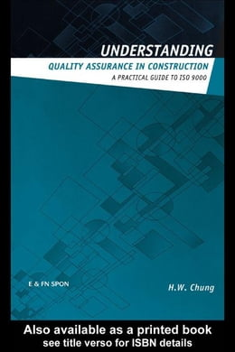 Book Understanding Quality Assurance in Construction by Chung, H. W.