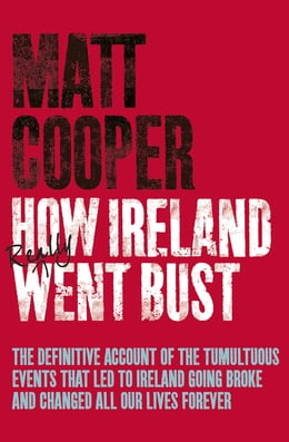 Book How Ireland Really Went Bust by Matt Cooper