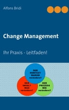 Change Management: Ihr Praxis - Leitfaden! by Alfons Bridi