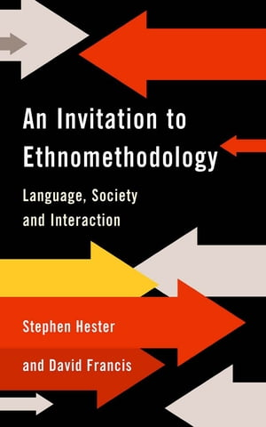 An Invitation to Ethnomethodology Language,  Society and Interaction