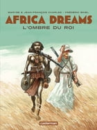 Africa Dreams (Tome 1) – L'ombre du Roi by Jean-François Charles