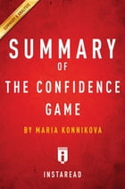 Summary of The Confidence Game: by Maria Konnikova , Summary & Analysis by Instaread Summaries