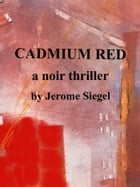 Cadmium Red by Jerome Siegel