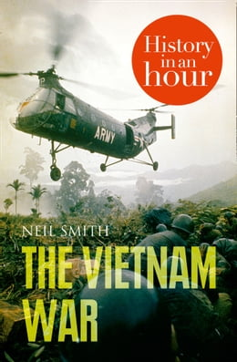 Book The Vietnam War: History in an Hour by Neil Smith