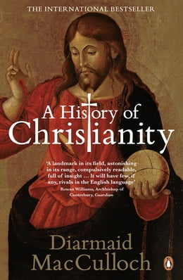 Book A History of Christianity: The First Three Thousand Years by Diarmaid MacCulloch