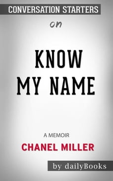 Know My Name: A Memoir byChanel Miller: Conversation Starters